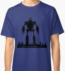 Iron Giant - Choose Who You are Classic T-Shirt