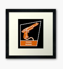 Trigger Warning Framed Print