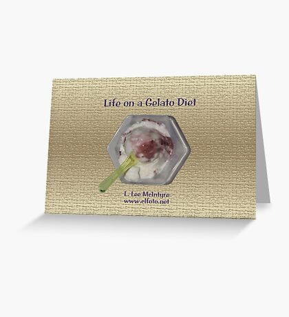 Life on a Gelato Diet Greeting Card
