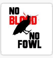 No Blood No Fowl White Sticker