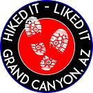 HIKING GRAND CANYON NATIONAL PARK ARIZONA HIKER HIKED IT LIKED IT by MyHandmadeSigns