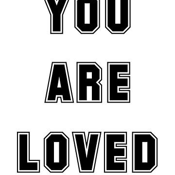 You Are Loved- Collegiate by ReachOne