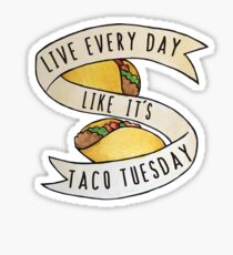 Live every day like it's taco tuesday Sticker