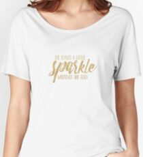 She Leaves A Little Sparkle Wherever She Goes Women's Relaxed Fit T-Shirt