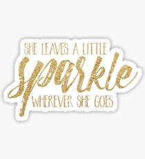 She Leaves A Little Sparkle Wherever She Goes Sticker