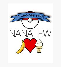 I Choose You, Nanalew! Photographic Print