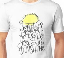 Create Your Own Sunshine Unisex T-Shirt