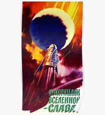 Retro Soviet Space Propaganda Poster - Glory to the conquerors of the universe! Poster