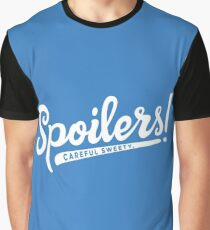 Careful Sweetie, Spoilers! Graphic T-Shirt