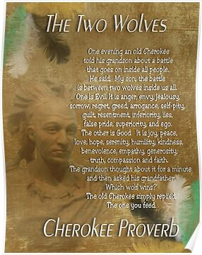 Quot The Two Wolves Cherokee Proverb Quot Posters By Irisangel
