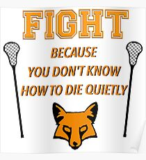 """The Foxhole Court – """"Fight Because You Don't Know How to Die Quietly"""" Poster"""