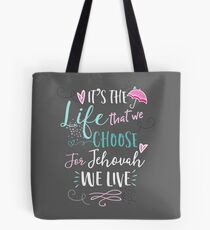 FOR JEHOVAH WE LIVE Tote Bag