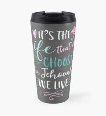 FOR JEHOVAH WE LIVE Travel Mug