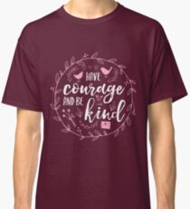 Have Courage and Be Kind Typography Raspberry Pink Classic T-Shirt