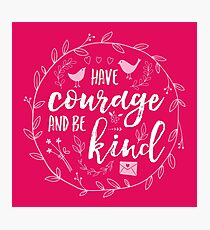 Have Courage and Be Kind Typography Raspberry Pink Photographic Print