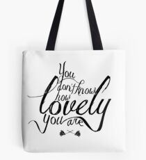 You Don't Know How Lovely You Are Tote Bag