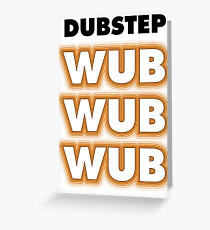 Dubstep Wub Wub Wub Greeting Card