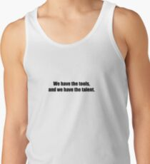 Ghostbusters - We Have The Tools, And We Have The Talent - Black Font Tank Top