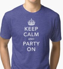 Keep Calm and Party On Tri-blend T-Shirt