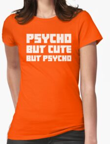 Psycho But Cute But Psycho Womens Fitted T-Shirt