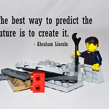 """""""The best way to predict the future is to create it"""" by AndyMackay"""