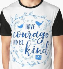 Have Courage and Be Kind Typography Cobalt Blue Graphic T-Shirt