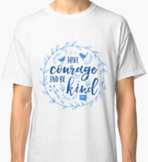 Have Courage and Be Kind Typography Cobalt Blue Classic T-Shirt