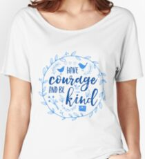 Have Courage and Be Kind Typography Cobalt Blue Women's Relaxed Fit T-Shirt