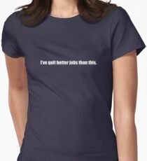 Ghostbusters - I've Quit Better Jobs Than This - White Font Womens Fitted T-Shirt