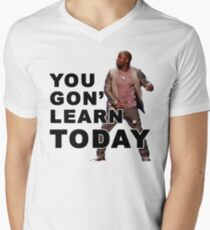 You Gon Learn Today - Kevin Hart Men's V-Neck T-Shirt