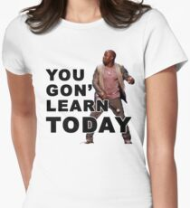 You Gon Learn Today - Kevin Hart Women's Fitted T-Shirt