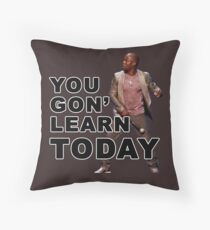 You Gon Learn Today - Kevin Hart Throw Pillow