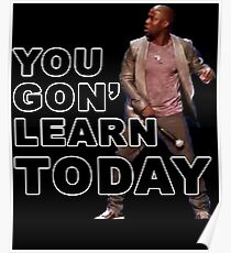You Gon Learn Today - Kevin Hart Poster
