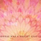 Your Kindness was a Bright Spot in Our Day by Tiffany Reed