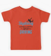 Skydiving according to statistics it's safer than driving Kids Clothes