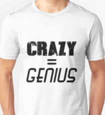 CRAZY = GENIUS T-Shirt