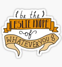 Be the Leslie Knope Sticker