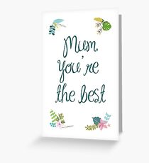 Mum, you're the best Greeting Card