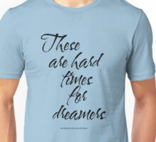 Amelie - These Are Hard Times For Dreamers Unisex T-Shirt