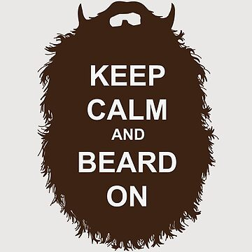 Beard-Collection - Keep Calm by DarkChoocoolat