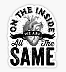 On The Inside We Are All The Same. Sticker