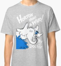 Horton Hears Doctor Who! Classic T-Shirt