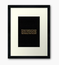 We keep moving forward... Inspirational Quote Framed Print