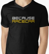 Because Racecar (grungy white and yellow text) Men's V-Neck T-Shirt