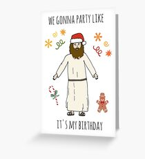 Christmas Humor - Party Like it's My Birthday Greeting Card