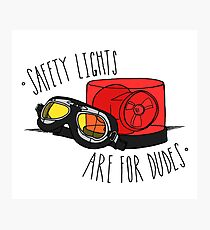 Safety Lights are for Dudes Photographic Print