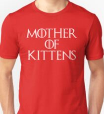 Mother Of Kittens Funny Quote T-Shirt