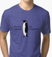Do you know this penguin? Tri-blend T-Shirt