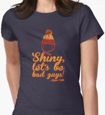 Shiny, let's be bad guys! T-Shirt