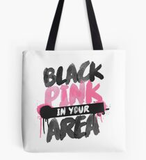 BLACKPINK in your area Tote Bag